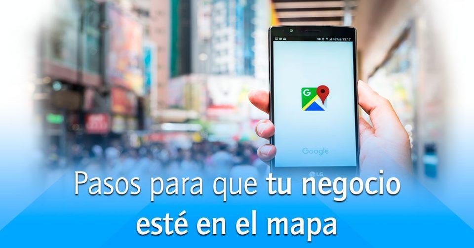 Qué Debo Hacer Para Que Mi Negocio Aparezca En Google Maps