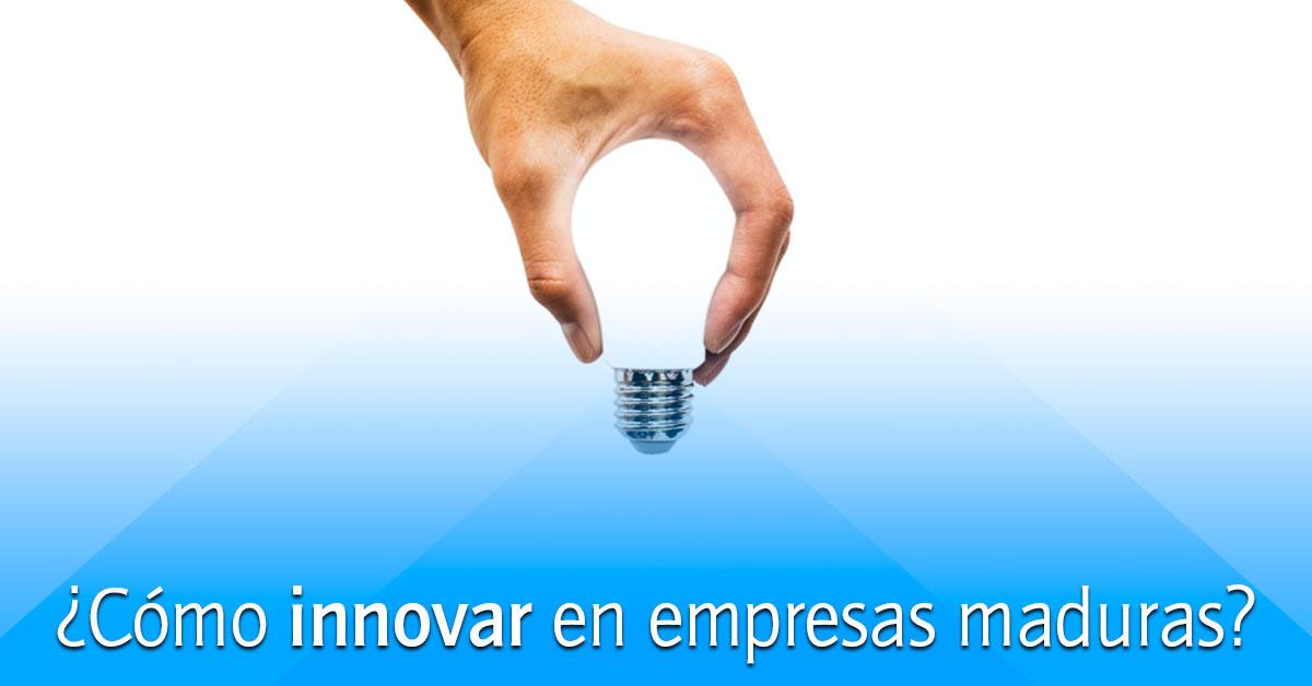 innovación en empresas maduras